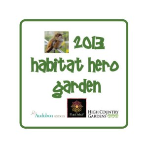 Be A Habitat Hero is a project of Audubon Rockies, the Terra Foundation, Plant Select® and High Country Gardens.